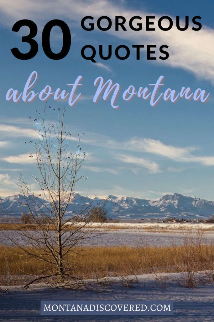 It's hard to put the essence of Montana into words, but these amazing Montana quotes have captured it. The quotes from John Steinbeck, Norman MacLean, Abraham Lincoln, and more will inspire you to start planning a trip to Big Sky Country. #montana #inspiringquotes #quotes